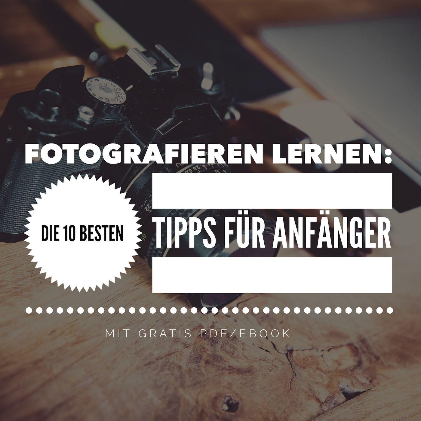 Fotografieren Lernen 10 Coole Tipps Fur Foto Anfanger Pdf Download