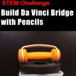 How To Build Da Vinci Bridge With Pencils A Fun Stem Challenge