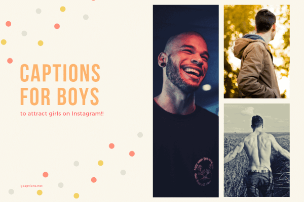 Captions for Boys to attract girls on Instagram 2019!!