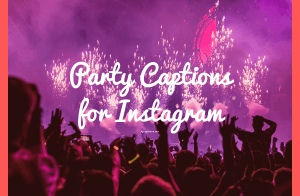 Party Captions for Instagram