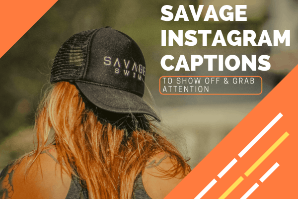 Savage Instagram Captions To Show Off Grab Attention