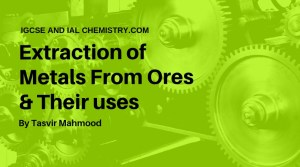 Extraction of Metals From Ores & Their uses