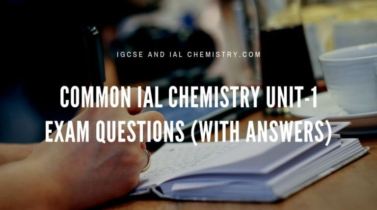 Common IAL Chemistry Unit-1 exam questions with answers