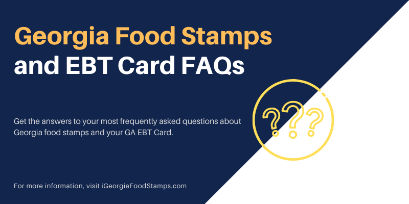 Georgia Food Stamps and EBT Card FAQs