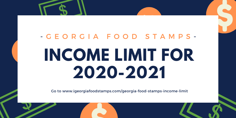 Georgia Food Stamps Income Limit 2020-2021