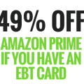 """""""Amazon prime 49% off for EBT Card holders"""""""