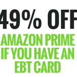 """Amazon prime 49% off for EBT Card holders"""