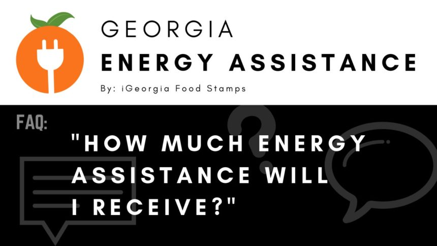 iGeorgia Energy Assistance FAQ - How much Energy Assistance will I receive?