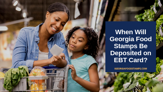 Georgia EBT Deposit Dates 2019 – Georgia Food Stamps Help