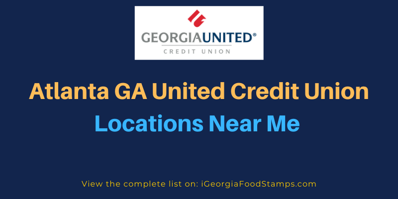 Atlanta GA United Credit Union Locations Near Me