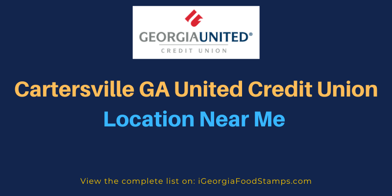 Cartersville GA United Credit Union Location Near Me