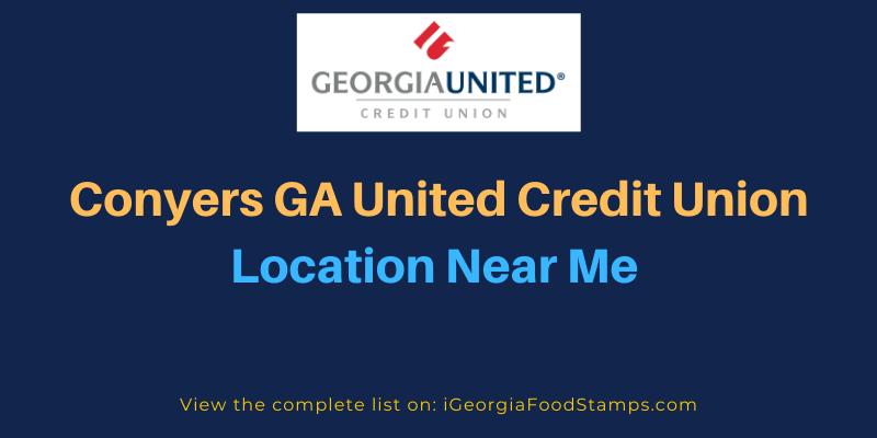 Conyers GA United Credit Union Location Near Me