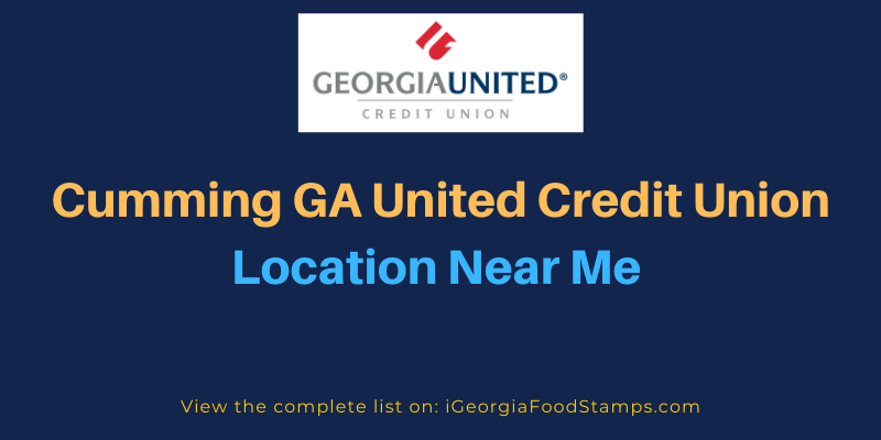 Cumming GA United Credit Union Location Near Me