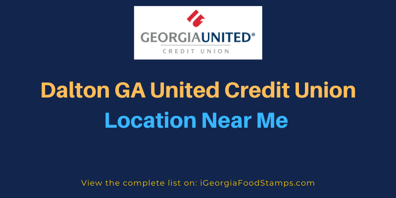 Dalton GA United Credit Union Location Near Me