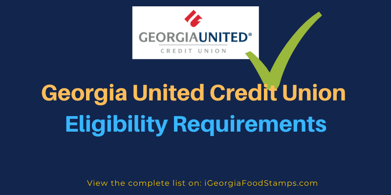 Georgia United Credit Union Eligibility Requirements