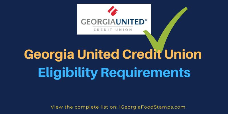 Georgia United Credit Union EligibilityRequirements