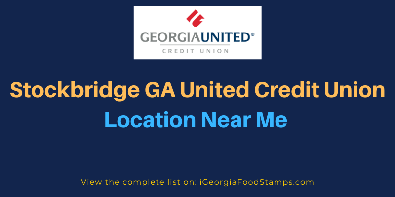 Stockbridge GA United Credit Union Location Near Me