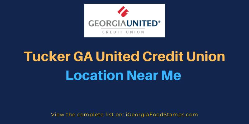 Tucker GA United Credit Union Location Near Me