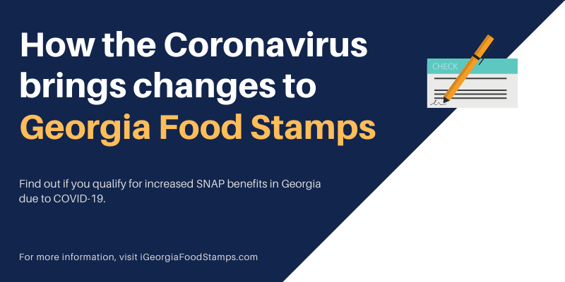 How the Coronavirus brings changes to Georgia Food Stamps