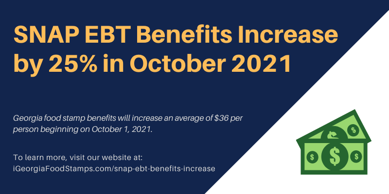 SNAP EBT Benefits Increase by 25% in October 2021