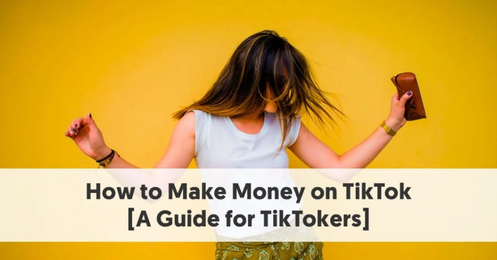 How to Make Money on TikTok The Ultimate Guide
