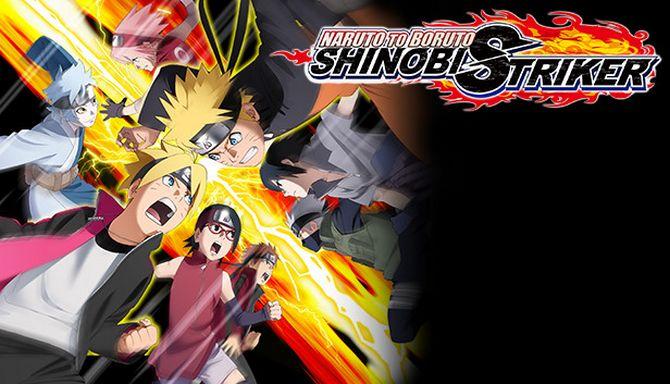 NARUTO TO BORUTO: SHINOBI STRIKER Tải xuống miễn phí