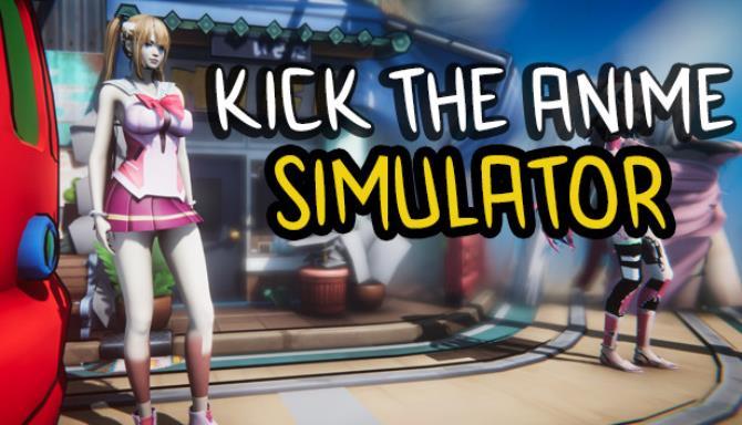 Anime Simülatörü Ücretsiz İndir Kick