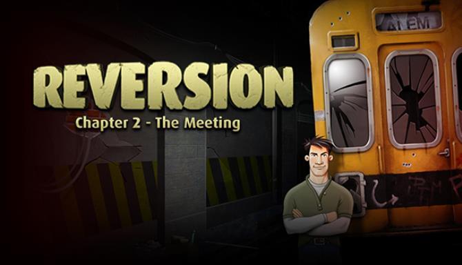 Reversion - Toplantı (2. Bölüm) Ücretsiz İndir