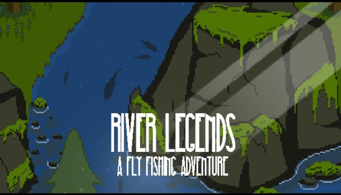 River Legends: A Fly Fishing Adventure Free Download