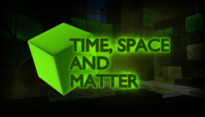 Time, Space and Matter Free Download