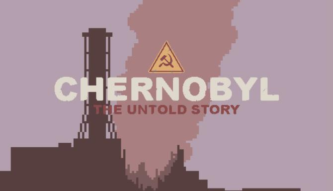 CHERNOBYL: The Untold Story Ücretsiz İndir