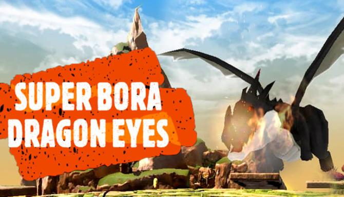 Super Bora Dragon Eyes Free Download