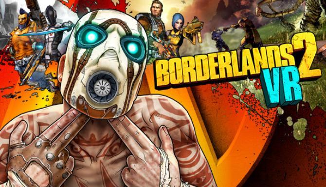 Borderlands 2 VR Ücretsiz İndir