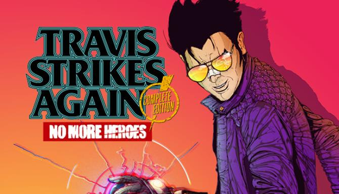Travis Strikes Again: No More Heroes Complete Edition Free Download