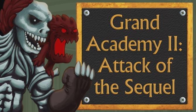 Grand Academy II: Attack of the Sequel Free Download