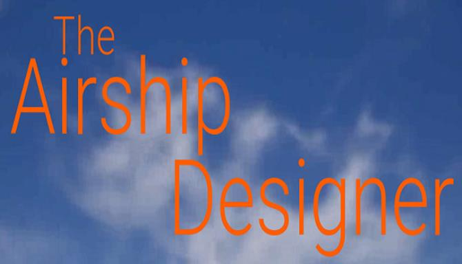 The Airship Designer Ücretsiz Indir
