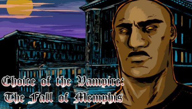 Choice of the Vampire: The Fall of Memphis Free Download