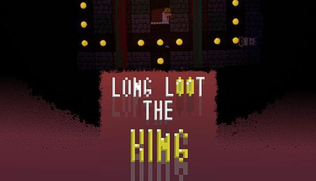 Long loot the King Free Download