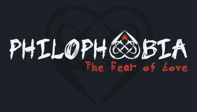Philophobia: The Fear of Love Free Download