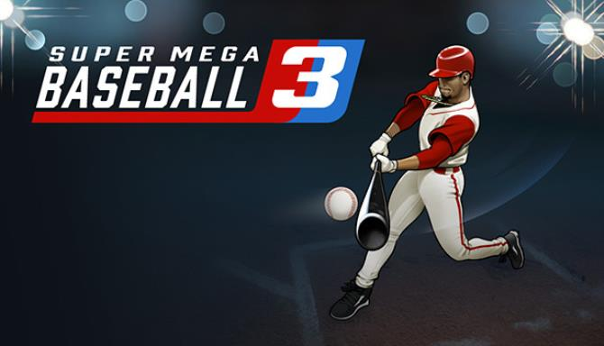 Super Mega Baseball 3 Bedava İndir