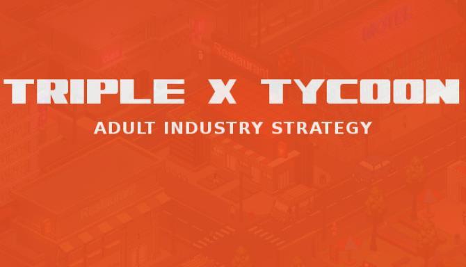 Triple X Tycoon Ücretsiz İndir