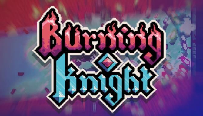 Burning Knight Bedava İndir