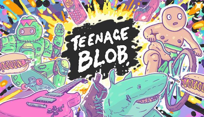 Teenage Blob Ücretsiz İndir