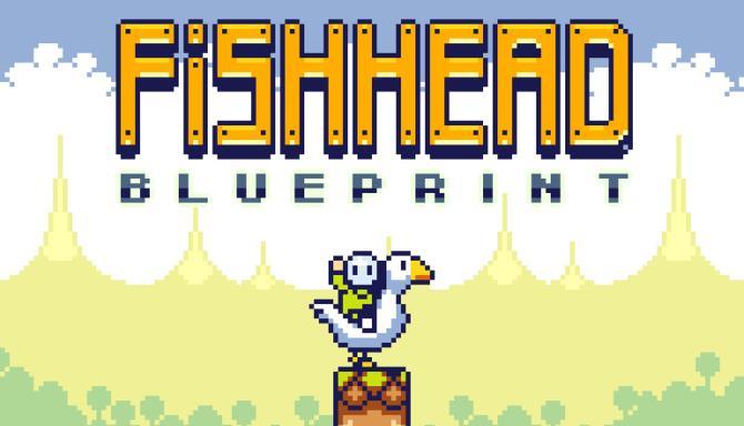Fishhead: Blueprint Ücretsiz İndirme