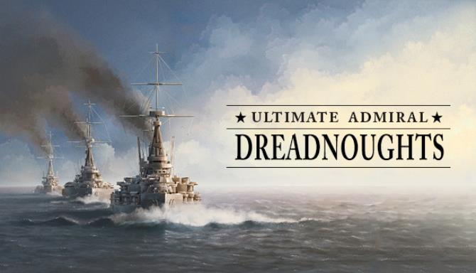 Ultimate Admiral: Dreadnoughts Ücretsiz İndirme