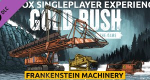 Gold Rush: The Game - Frankenstein Machinery Free Download