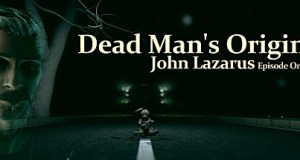 John Lazarus - Episode 1: Dead Man's Origin Free Download