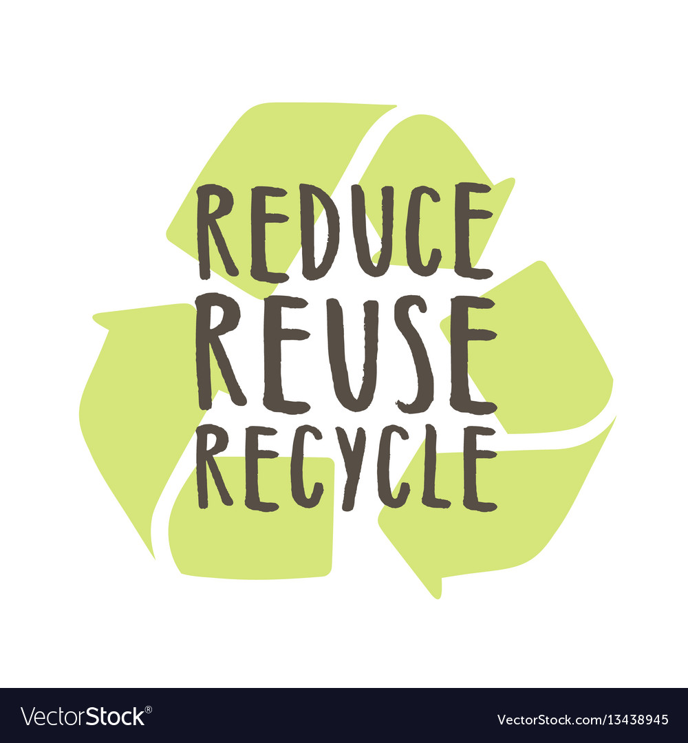 Image result for reduce reuse recycle
