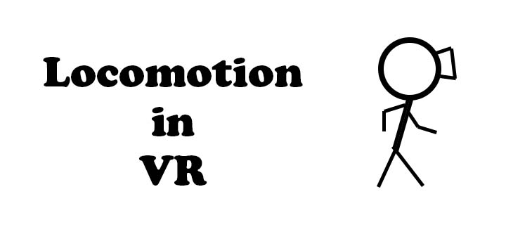 Locomotion or Moving Around in VR
