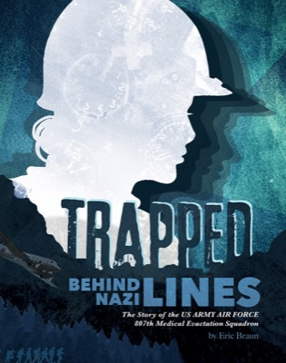 Trapped Behind Nazi Lines by Eric Braun